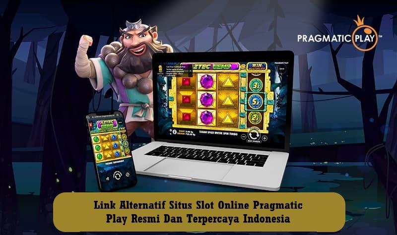 Link Alternatif Situs Slot Online Pragmatic Play Resmi Dan Terpercaya Indonesia